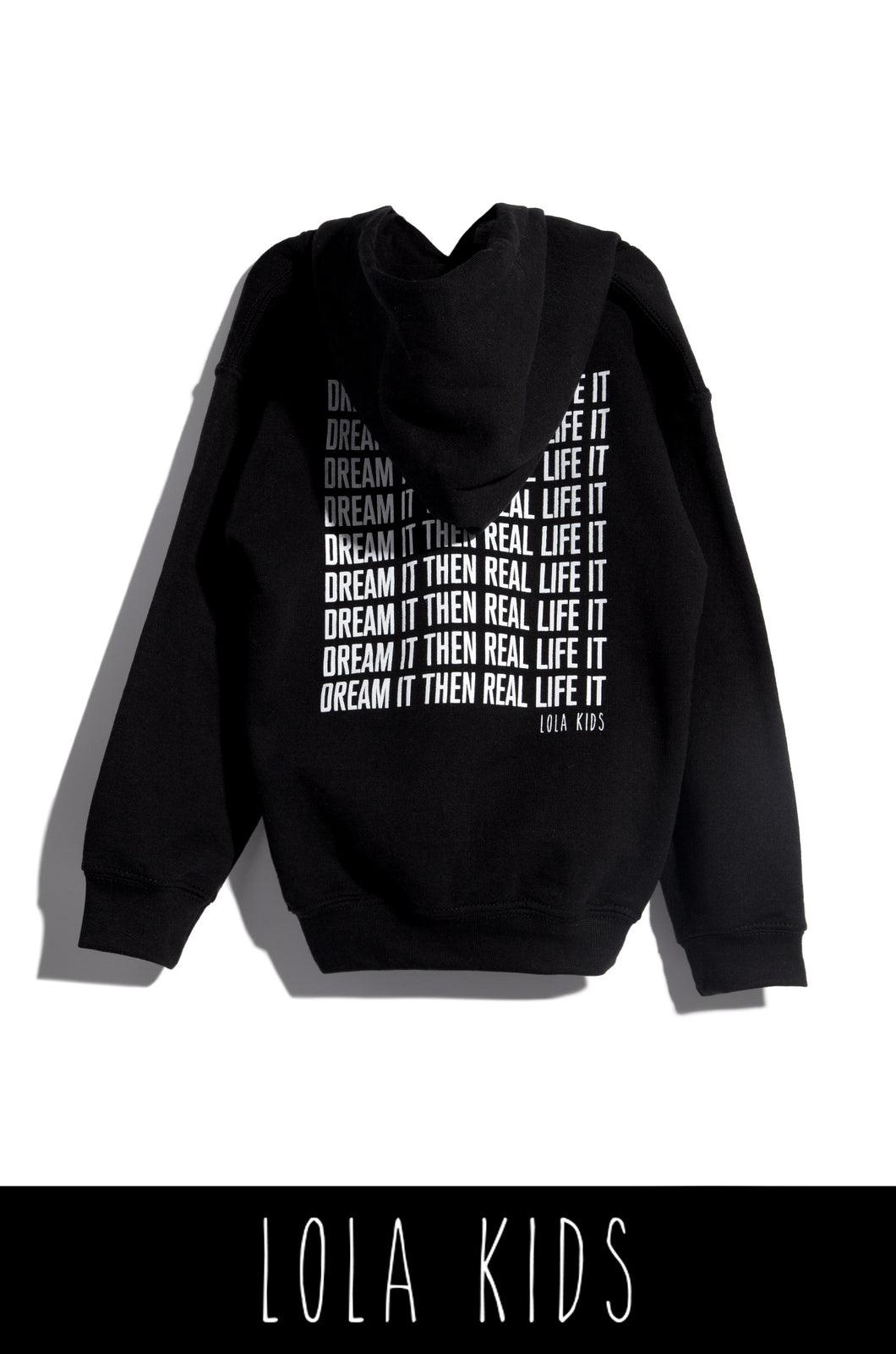 Dream It Then Real Life It Kids Hoodie - Black