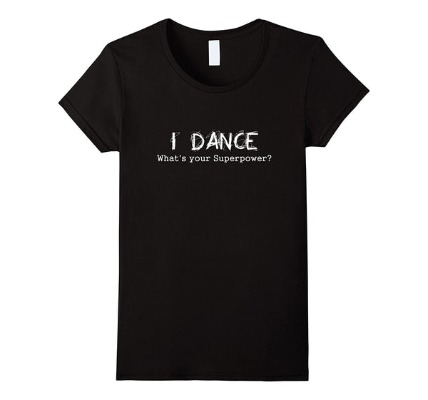 Dance Addicts Superpower T-shirt