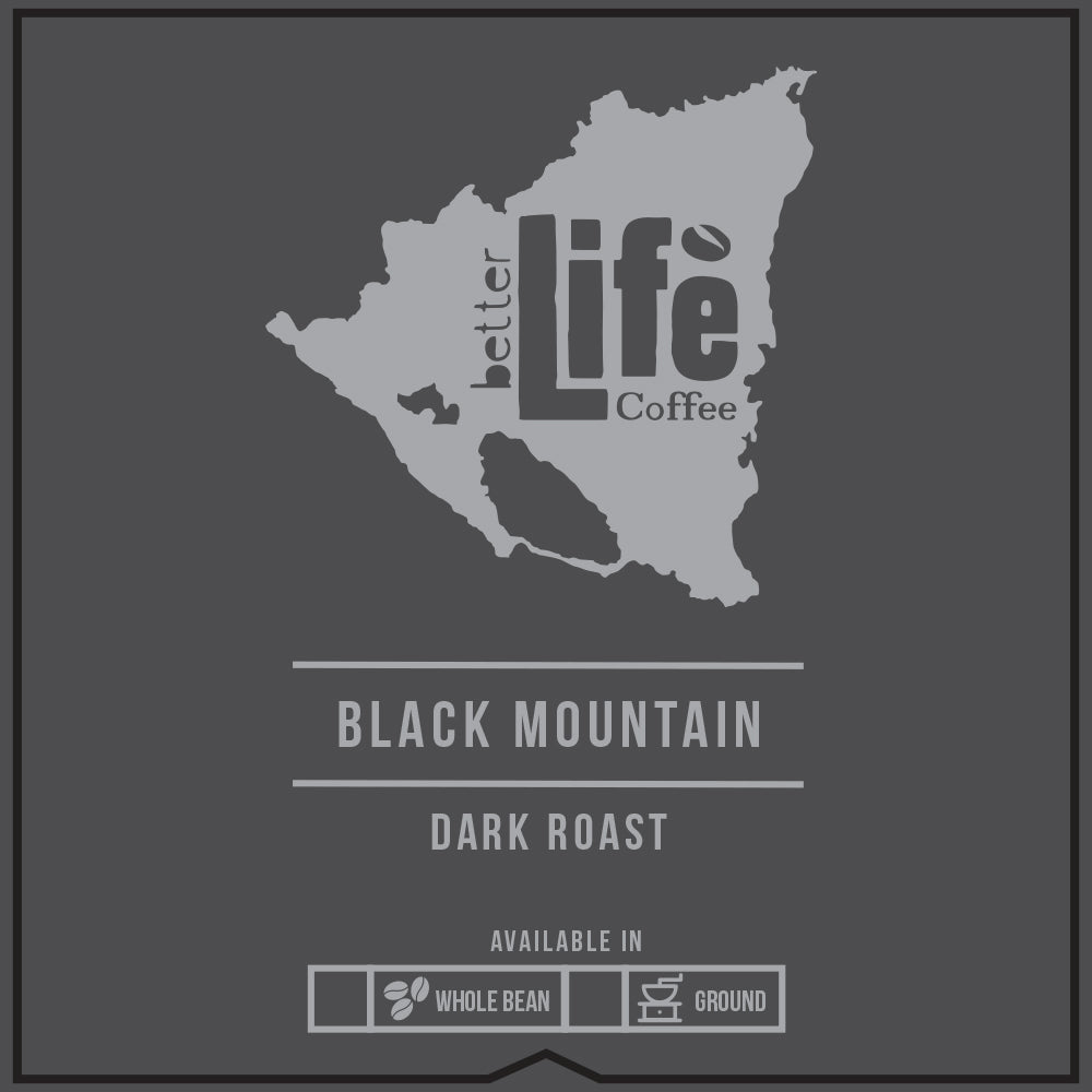 Better Life Coffee Black Mountain Blend