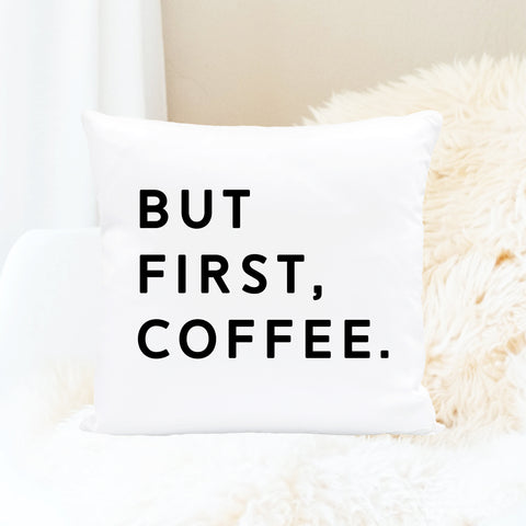 But First, Coffee. Square Pillow