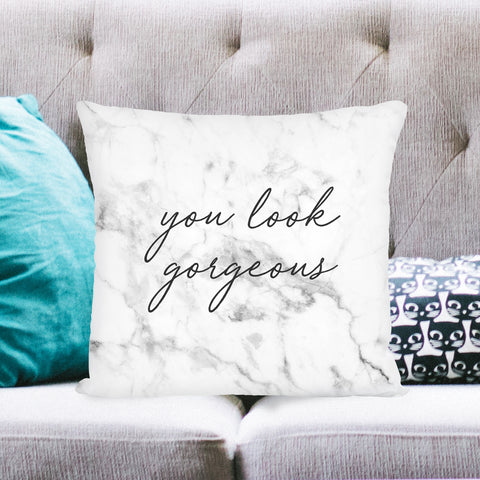You Look Gorgeous Square Pillow