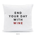 Start Your Day With Coffee End Your Day With Wine Square Pillow