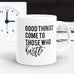 Good Things Come To Those Who Hustle Coffee Mug