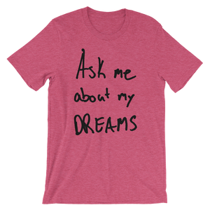 Ask Me About My Dreams - Short-Sleeve Unisex T-Shirt