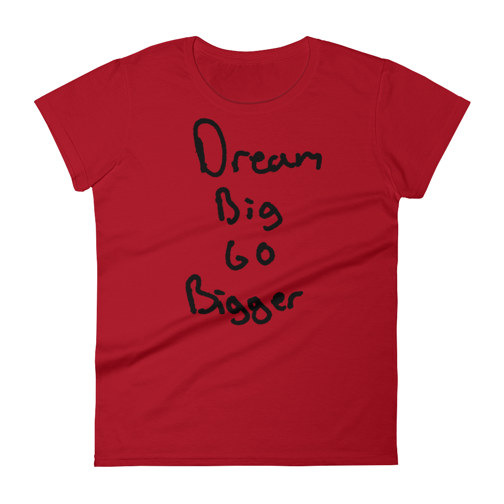 Dream Big Go Bigger - Women's short sleeve t-shirt