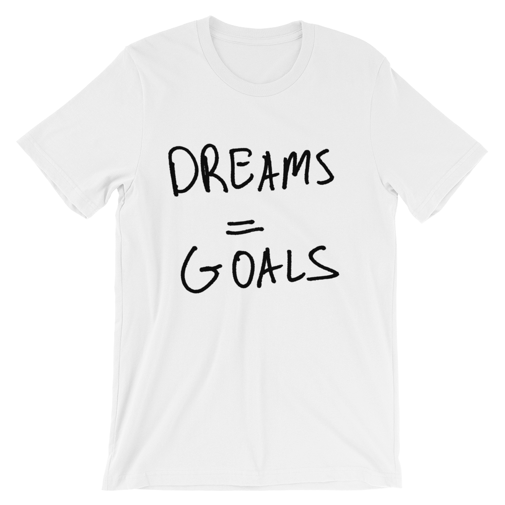 Dreams Goals - Short-Sleeve Unisex T-Shirt