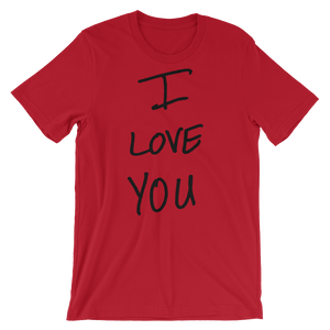 I Love You - Short-Sleeve Unisex T-Shirt