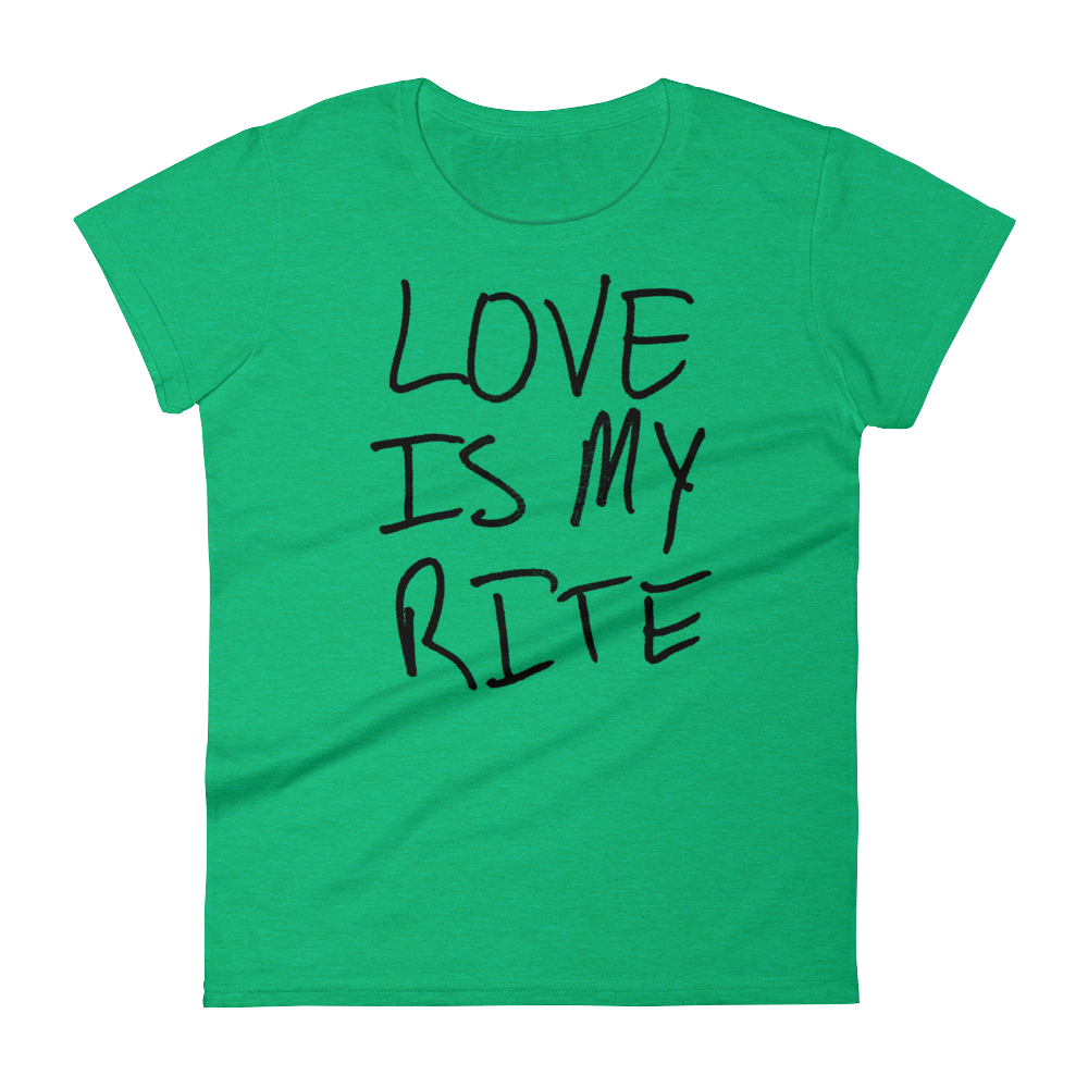 Love Is My Rite - Women's short sleeve t-shirt