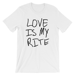Love Is My Rite - Short-Sleeve Unisex T-Shirt