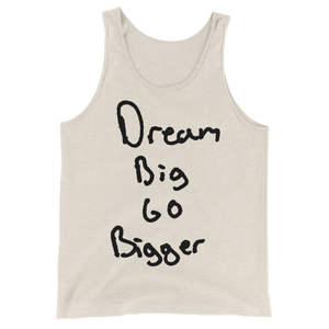Dream Big Go Bigger - Unisex  Tank Top