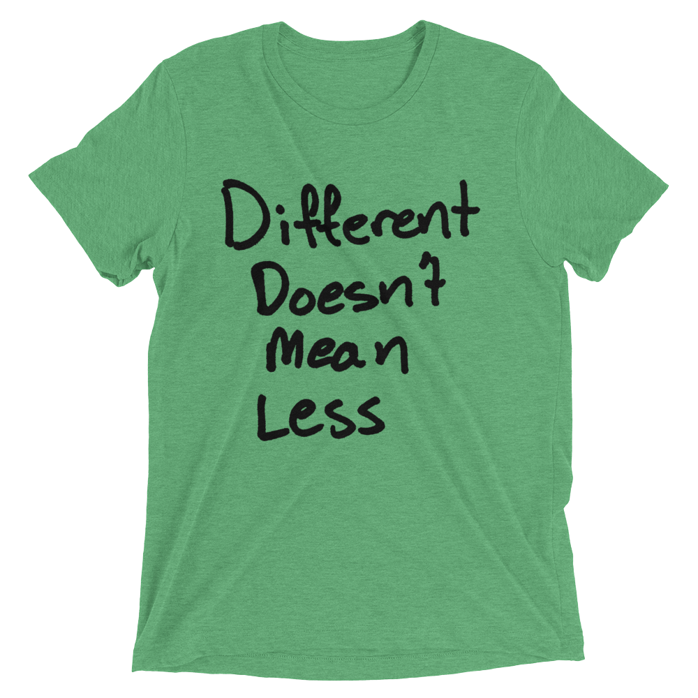Different Doesn't Mean Less - Short sleeve t-shirt