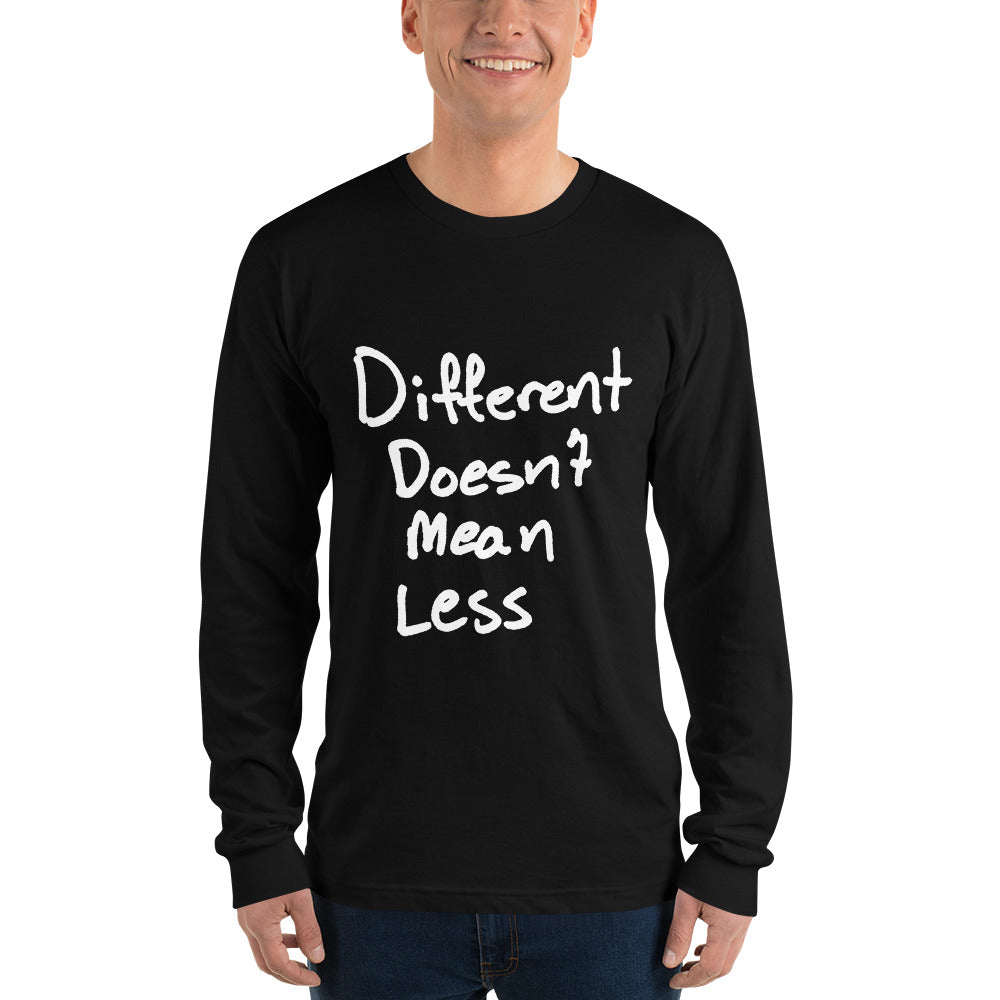 Different Doesn't Mean Less - Long sleeve t-shirt (unisex)