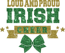 Load image into Gallery viewer, Loud & Proud Irish Cheer