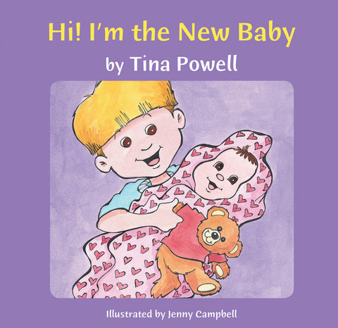 Hi I'm the New Baby - new sibling book cover - author Tina Powell