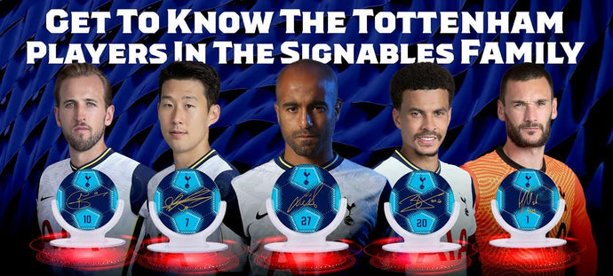 Get to know the Tottenham players in the Signables family