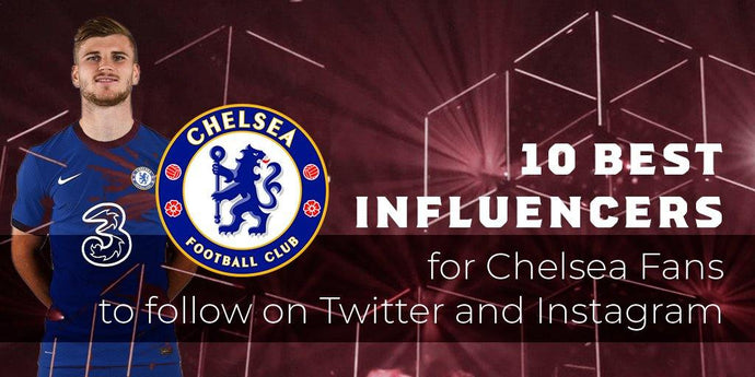 10 best influencers for Chelsea fans to follow on Twitter and Instagram