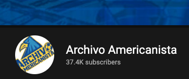 Archivo Americanista on YouTube is wonderful.