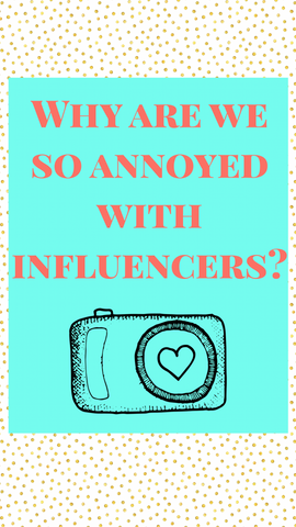 why are we annoyed with influencers