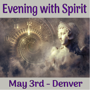 Evening with Spirit May 3rd 2018
