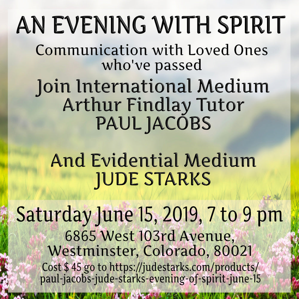 Paul Jacobs & Jude Starks An Evening With Spirit Mediumship Demonstration -  Denver June 15, 2019