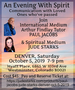 Paul Jacobs & Jude Starks - An Evening With Spirit Mediumship Demonstration -  Denver Saturday October 5, 2019