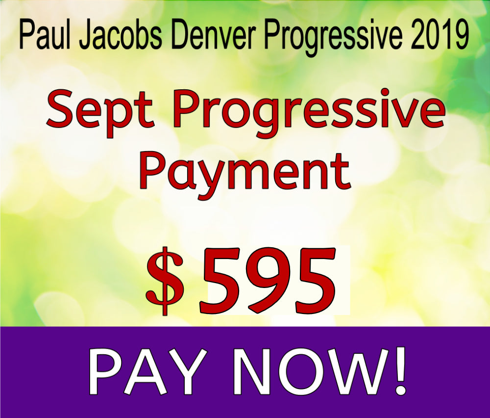 Paul Jacobs Progressive 2019- September Payment $ 595  Due Sept. 29th
