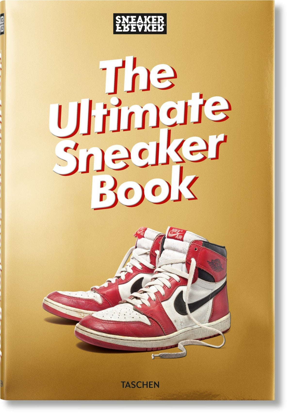 Sneaker Freaker. The Ultimate Sneaker Book