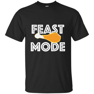 Feast Mode Thanksgiving Turkey Day Beast T-Shirt