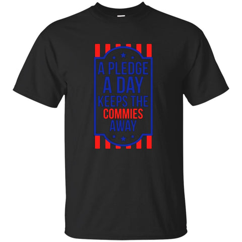 A Pledge a Day Keeps the Commies Away 4th of July T-shirt