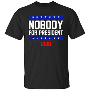 Nobody for President Funny Humor Election Vote USA 2016