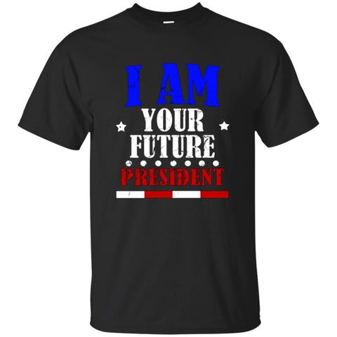 FUNNY I AM YOUR FUTURE PRESIDENT T-SHIRT Election