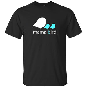 Mama Bird Baby Bird Shirt Mother's Day Shirt - Mom Tshirt