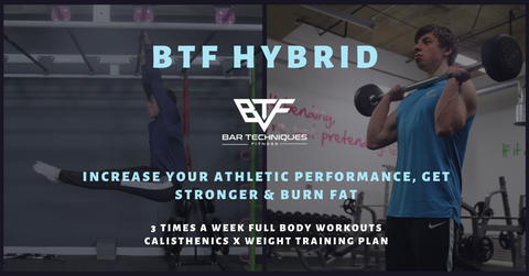 BTF Hybrid - Calisthenics x Weight Training - 6 Week Programme - 3 Times a Week Full Body Routines