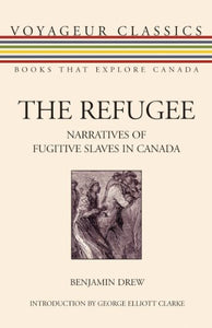 The Refugee: Narratives of Fugitive Slaves in Canada