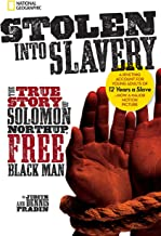 Stolen Into Slavery: The True Story of Solomon Northup, Free Black Man