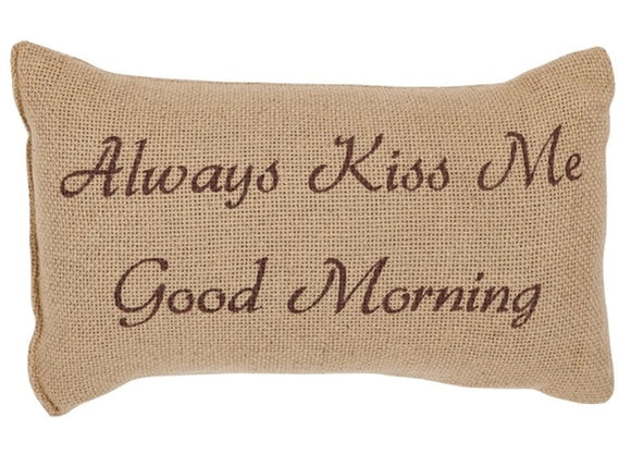 Always Kiss Me Good Morning Burlap Pillow