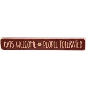 "Cats Welcome People Tolerated 12"" Engraved Sign"