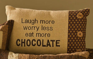 Laugh More Worry Less Eat More Chocolate Pillow