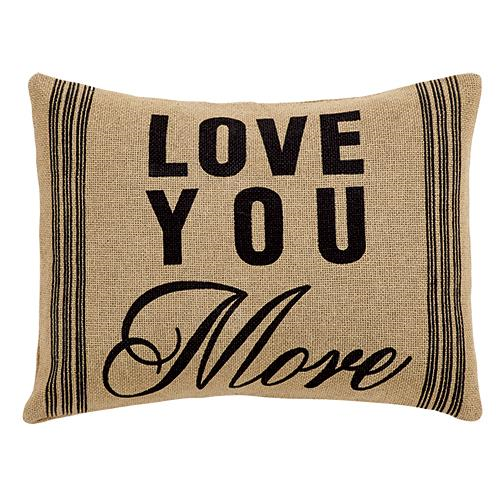 Love You More Burlap Pillow 14