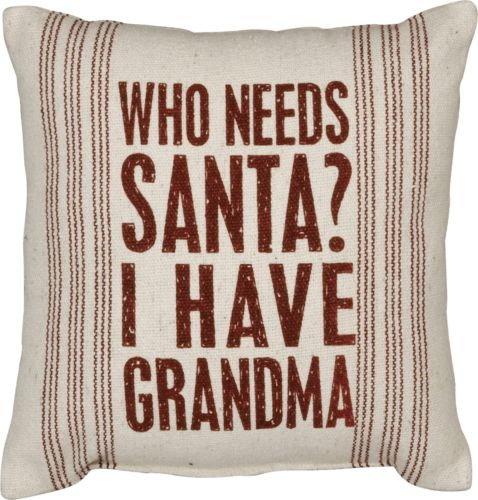 Who Needs Santa I Have Grandma Pillow