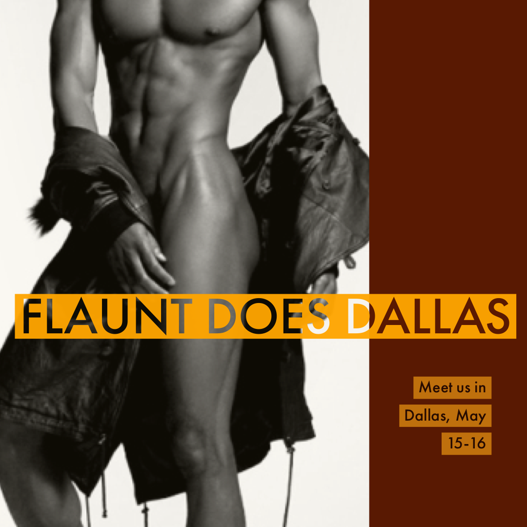 Come FLAUNT with us in Dallas!