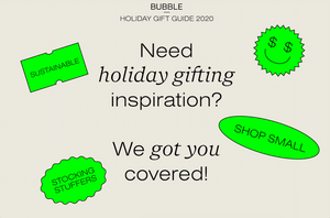 BUBBLE's 2020 Holiday Gift Guide
