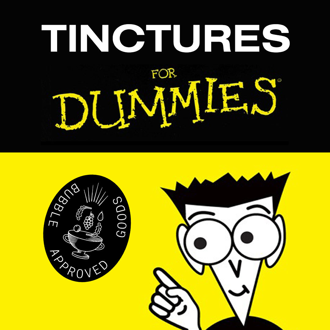 Tinctures for Dummies