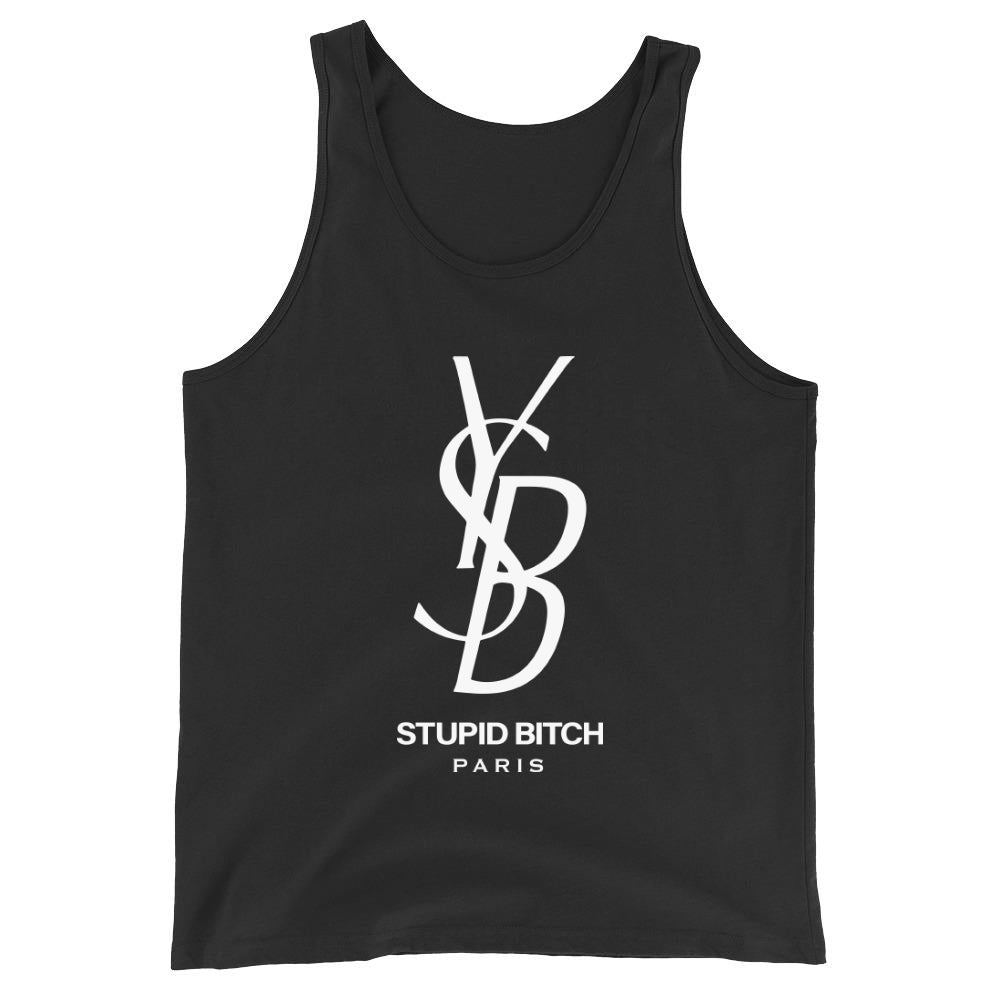 YSB Stupid Bitch Tank Unisex - More Colors Available
