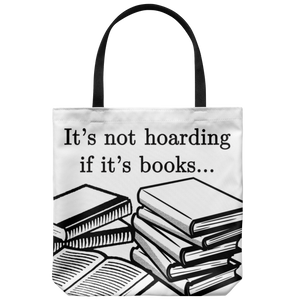 It's not hoarding if it's books - Tote Bag