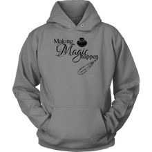 Making Magic Happen - Hoodie