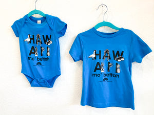HAWAII MO BETTAH, Island Blue, Onesie + Tee
