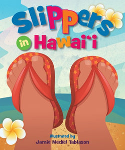 SLIPPERS IN HAWAII
