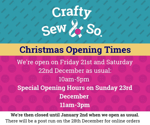 Crafty sew and so christmas opening hours 2018