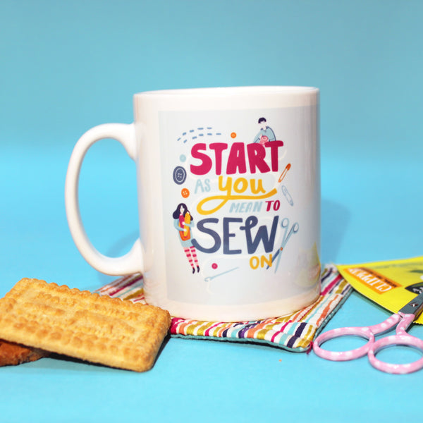 'Start As You Mean To SEW On' Mug